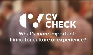 What-is-more-important-hiring-for-culture-or-experience-Checkpoint-CVCheck-840